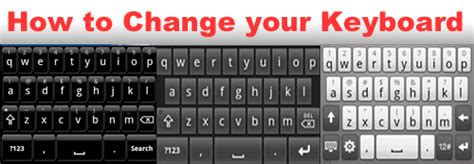 how to change keyboard android tech22 in august 2011
