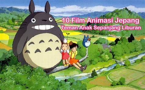 film motivasi dari jepang 10 film animasi jepang teman anak sepanjang liburan