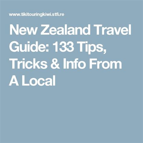 new zealand travel guide the 30 best tips for your trip to new zealand the places you to see books 15 must see new zealand travel guide pins new zealand