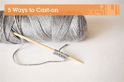 how to knit cable cast on knitting fundamentals 5 different ways to cast on
