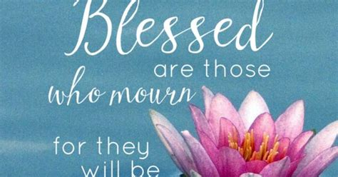 scriptures to comfort those who mourn blessed are those who mourn for they shall be comforted