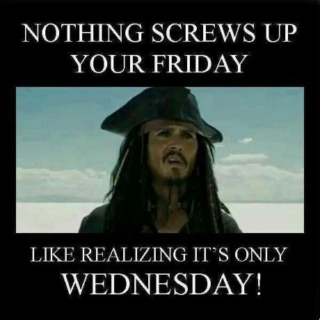 Funny Wednesday Memes - it s only wednesday