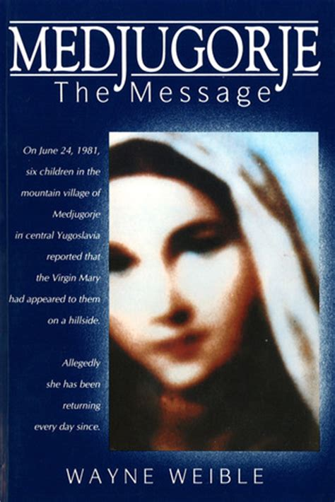 the of medjugorje books medjugorje the message by wayne weible reviews