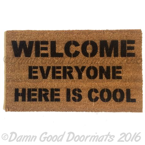 funny welcome welcome everyone here is cool mantra housewarming funny