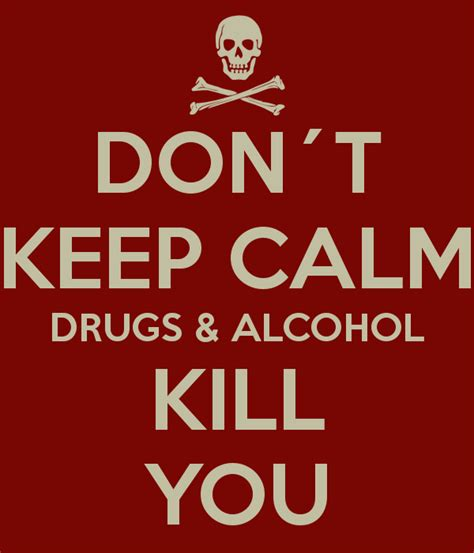 What Drugs Can Kill You In Detox by Don 180 T Keep Calm Drugs Kill You Poster Juan