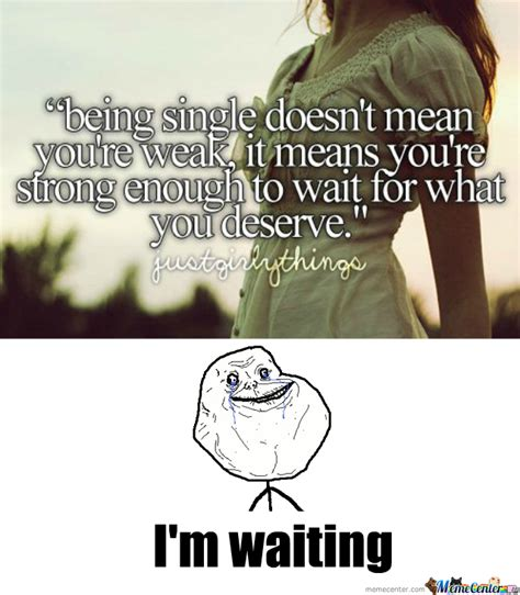 Memes About Being Single - being single by themells meme center