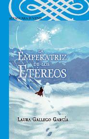 la emperatriz de los la emperatriz de los et 233 reos laura gallego