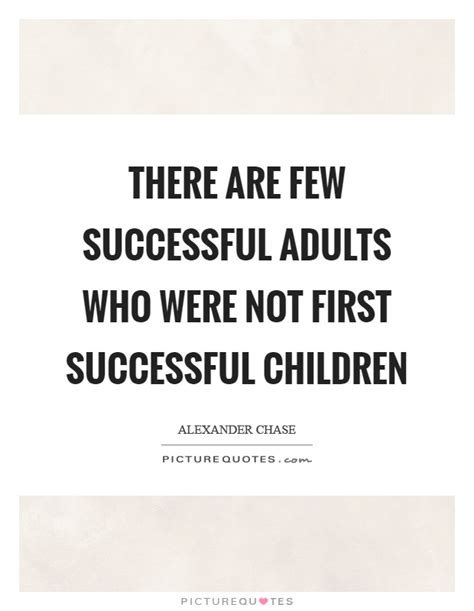 Coz Were Not Children 1 2 there are few successful adults who were not successful picture quotes