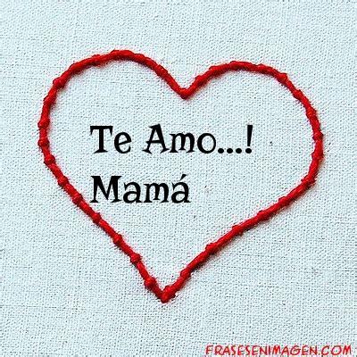 imagenes que digan te quiero conocer te amo mama