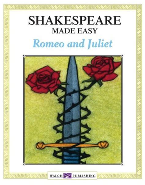 romeo and juliet books shakespeare made easy romeo and juliet by walch