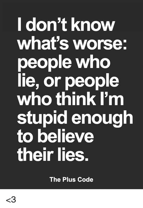 what s in a name lies believelies don t what s worse who lie or who think