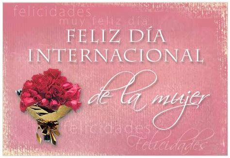 imagenes feliz dia internacional de la mujer imagenes para el dia internacional de la mujer frases