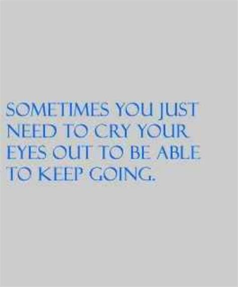 sometimes i cry sometimes i cry quotes quotesgram