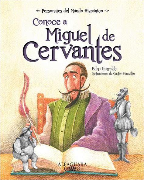 libro spanish ballads hispanic classics conoce a miguel de cervantes by edna iturralde paperback barnes noble 174