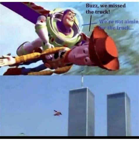Buzz Lightyear Meme Generator - buzz we missed the truck were not aiming ar the truck