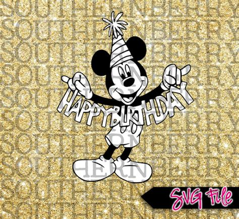 happy birthday mickey mouse design happy birthday mickey mouse svg cut files by southernberryco