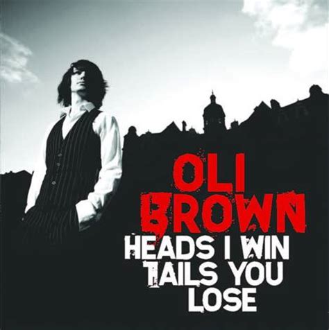Oli Win oli brown heads i win tails you lose cd