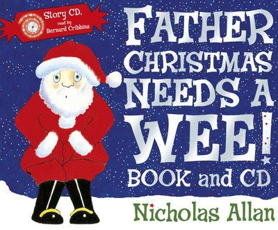 father christmas needs a father christmas needs a wee by nicholas allan penguin books australia
