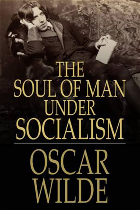 the soul of man the soul of man under socialism