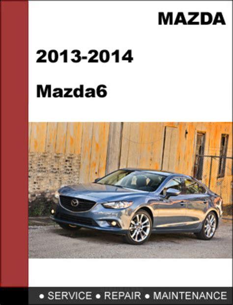 car repair manuals online free 2013 mazda mazda6 windshield wipe control mazda mazda6 2013 2014 factory workshop service repair manual dow