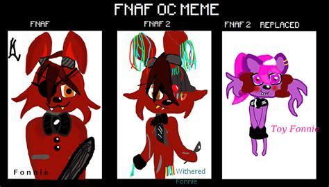 Oc Meme - fonnie1 2 and toy by xxfonniexx on deviantart