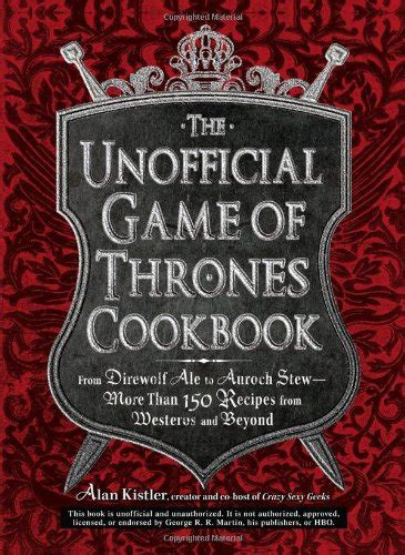 the unofficial game of thrones cookbook geek armory
