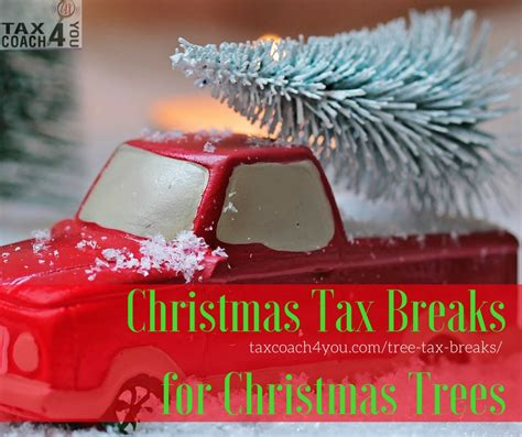 christmas tax breaks for christmas trees taxcoach4you