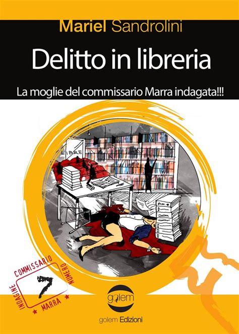 libreria mondadori bologna via d azeglio mariel sandrolini presenta il libro quot delitto in libreria