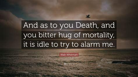 walt whitman quote     death   bitter