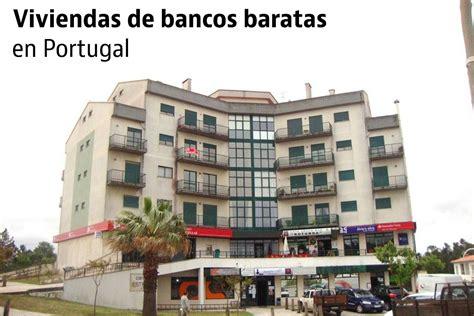 casas baratas de bancos las casas de bancos m 225 s baratas de portugal idealista news