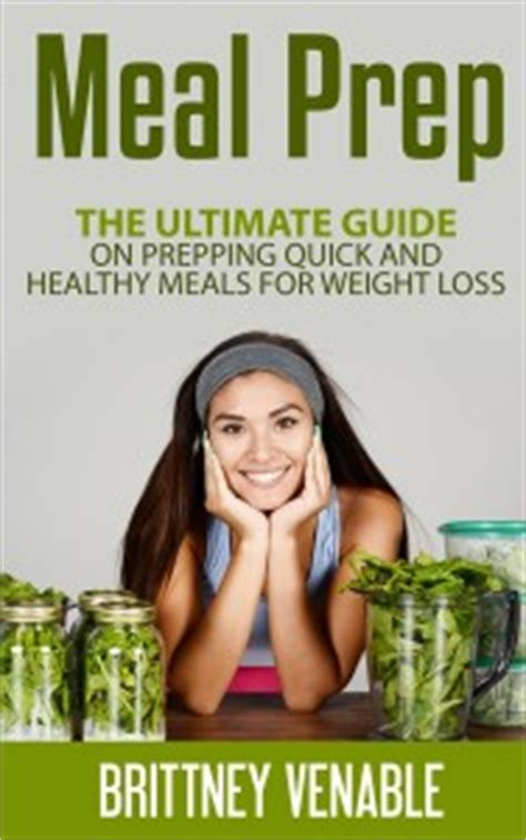 meal prep cookbook the ultimate meal prep guide for beginners 100 wholesome and delicious recipes for weight loss and clean plan ahead batch cooking recipes books free today meal prep the ultimate guide on prepping