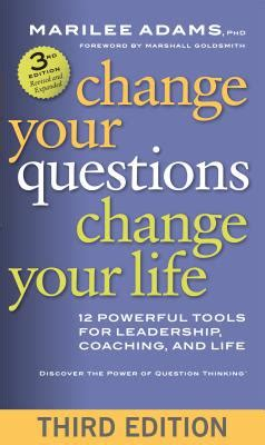 leadership by the book tools to transform your workplace series 1 9781626566330 change your questions change your 12