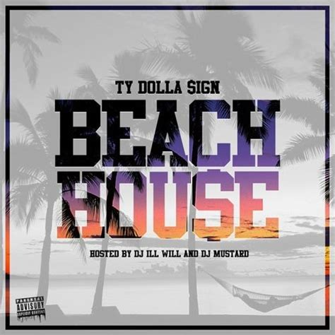 Ty Dolla Ign Beach House Hosted By Dj Ill Will Dj Ty Dolla Sign House 2