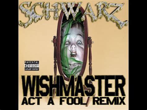 act a fool remix schwarz wishmaster schwarz act a fool remix youtube