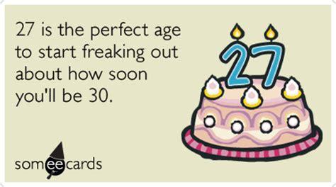 Happy 27th Birthday Wishes Twenty Seventh Birthday Thirty Getting Old Funny Ecard