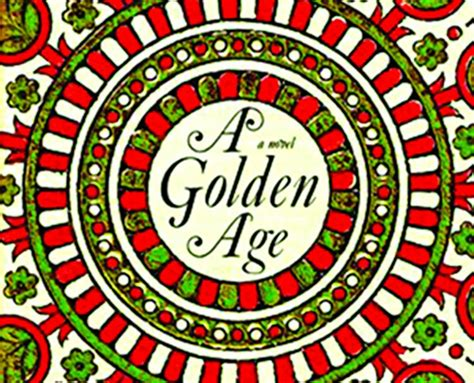 The Golden Age A Novel a golden age a war novel the asian age bangladesh