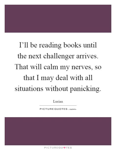 i ll be here books i ll be reading books until the next challenger arrives
