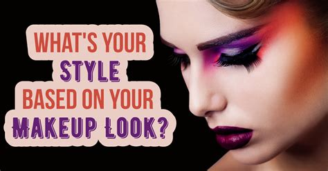 Your Look by What S Your Style Based On Your Makeup Look Quiz
