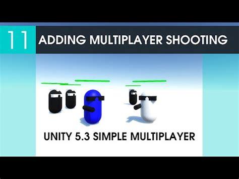 unity tutorial offline 11 adding multiplayer shooting unity 5 3 simple