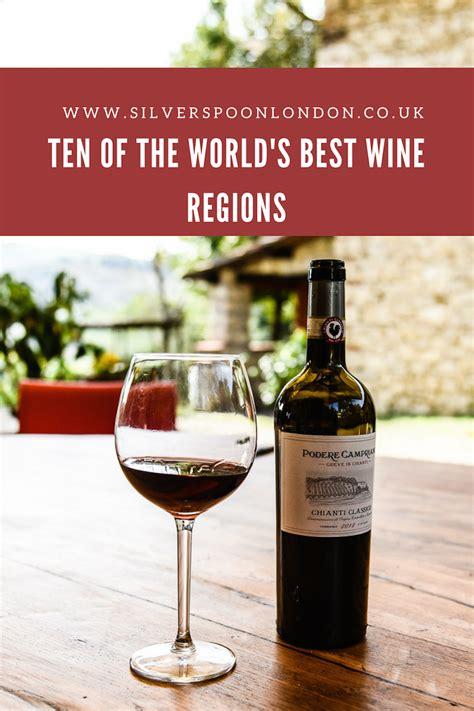 best wine regions ten of the world s best wine regions silverspoon