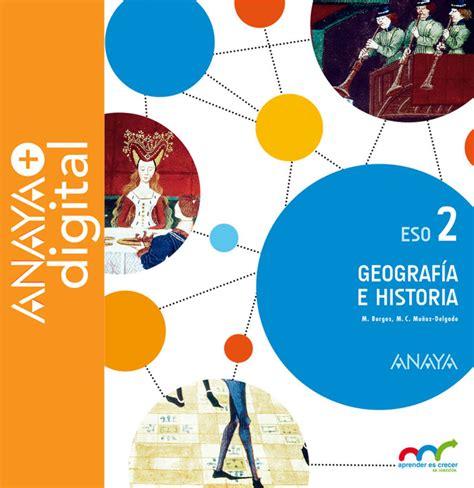 libro geografia i histria 2 libro digital geograf 237 a e historia 2 eso anaya digital
