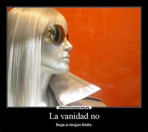 la vanidad no es de dios la vanidad no desmotivaciones