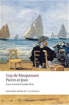 pierre et jean 1547003626 pierre et jean by guy de maupassant reviews discussion bookclubs lists