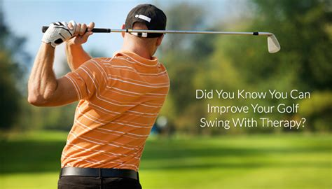 improve your golf swing improve your golf swing with therapy