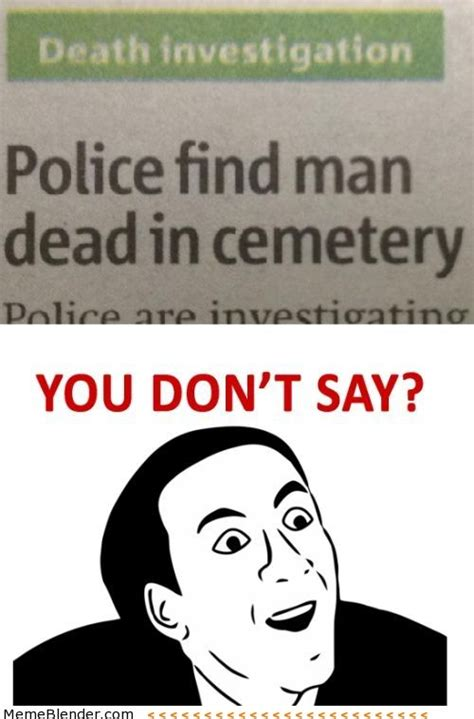 Death Memes - an extensive collection of you don t say memes new and old you don t say memes with new
