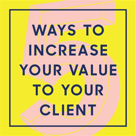 5 ways to increase your value to your client the nuschool