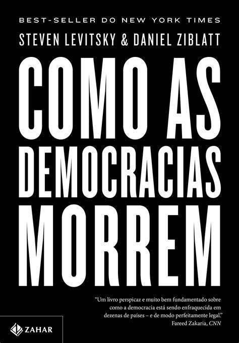 """Leia Introdução e Capítulo do livro """"COMO AS DEMOCRACIAS"""