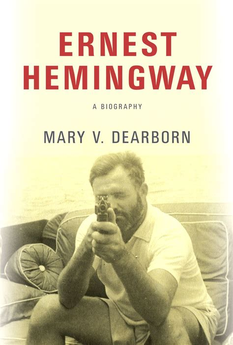 ernest hemingway biography experiences and literary achievements book review ernest hemingway a biography by mary v