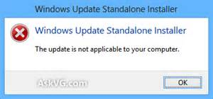 Windows update standalone installer the update is not applicable to