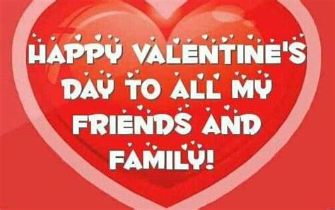 happy valentines day to friends and family happy s day to all my friends and family xoxo